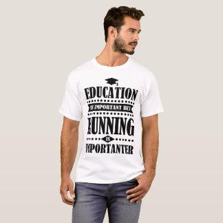 Camiseta a educação é importante mas o corredor é