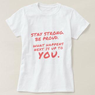 Camiseta A estada forte seja t-shirt inspirado orgulhoso