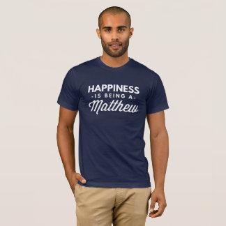Camiseta A felicidade está sendo um Matthew