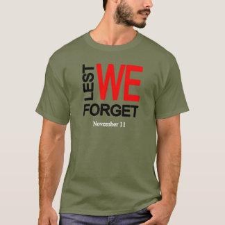 Camiseta A fim de que não nós esqueçamos o t-shirt do dia