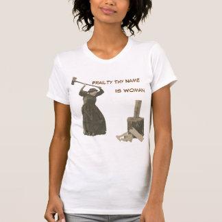 Camiseta A fraqueza Thy nome é mulher