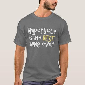 Camiseta A hipérbole é a melhor coisa nunca!