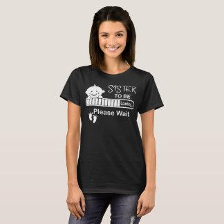 Camiseta A irmã a carregar por favor espera o Tshirt