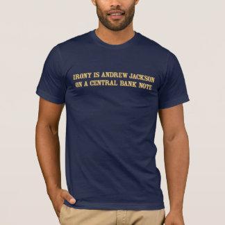 Camiseta A ironia é Andrew Jackson em um t-shirt do banco