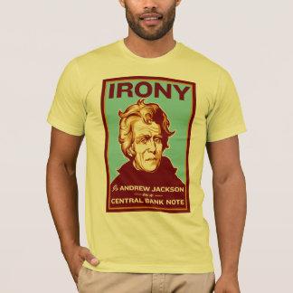 Camiseta A ironia é Andrew Jackson em uma cédula central