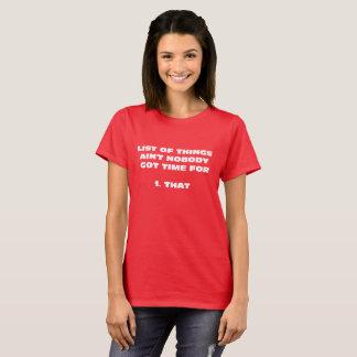 Camiseta A lista de coisas não é ninguém hora obtida para