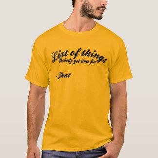Camiseta A lista de coisas ninguém obteve a hora para