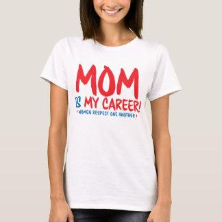 Camiseta A mamã é minha carreira!