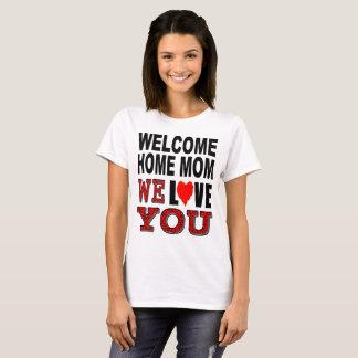 Camiseta A mamã Home bem-vinda nós amamo-lo
