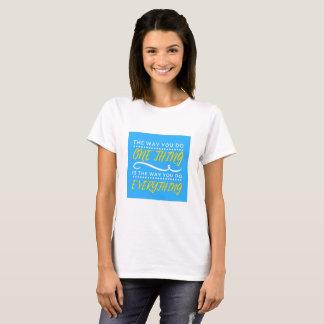 Camiseta A maneira você faz TUDO t-shirt