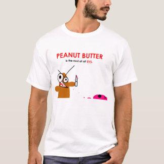 Camiseta A manteiga de amendoim é a raiz de todo o mau