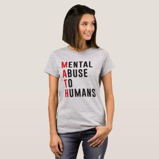 Camiseta A matemática é abuso mental aos seres humanos