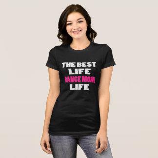 Camiseta A melhor vida da mamã da dança da vida
