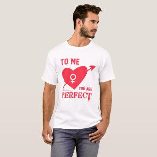 Camiseta A mim você é Tshirt perfeito dos namorados do amor