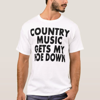Camiseta A música country obtem meu Hoe para baixo --
