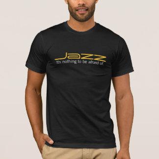 Camiseta A música jazz não é nada estar receosa de