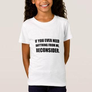 Camiseta A necessidade qualquer coisa reconsidera