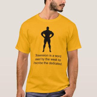 Camiseta A obsessão é uma palavra usada pelo fraco…