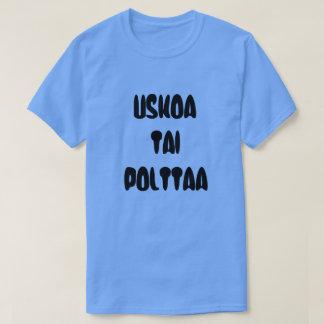 Camiseta A palavra finlandesa acredita ou queima-se