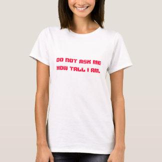Camiseta A pergunta a mais irritante