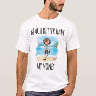 Camiseta A praia melhor tem meu dinheiro, verão do