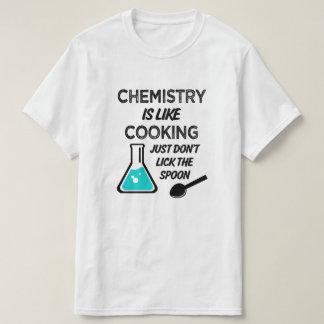 Camiseta A química é como o cozimento apenas não lambe a