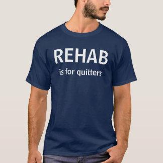 Camiseta A REABILITAÇÃO é para quitters