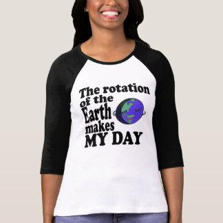 Camiseta A rotação da terra faz meu dia