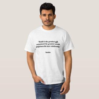 """Camiseta A """"saúde é o grande presente, satisfacção o grea"""