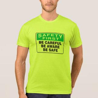 Camiseta A segurança em primeiro lugar, esteja ciente