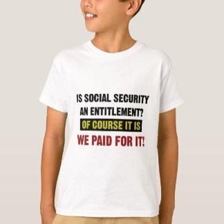 Camiseta A segurança social é um direito, nós pagou por ele