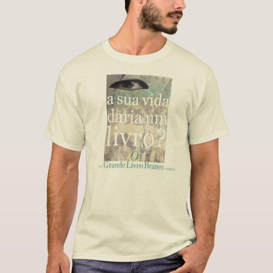 Camiseta  A sua vida daria um livro ?