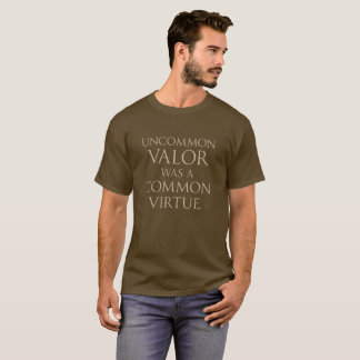 Camiseta A valentia rara era uma virtude comum