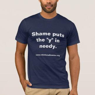 """Camiseta A vergonha pôr o """"y"""" em carente.,"""