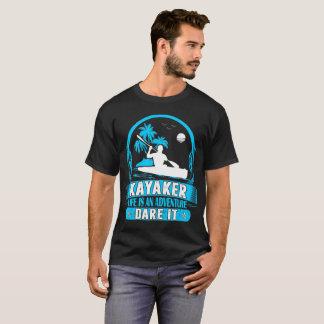 Camiseta A vida do Kayaker é um desafio da aventura ele
