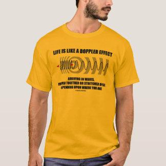 Camiseta A vida é como um efeito de Doppler que chega nas