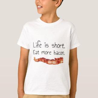 Camiseta A vida é curta. Coma mais bacon