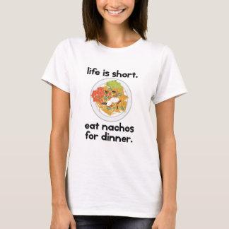 Camiseta A vida é curta. Coma nachos para o jantar