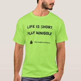 Camiseta A vida é curta. Jogo Minigolf.