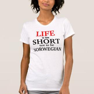 Camiseta A vida é demasiado curta não ser norueguesa