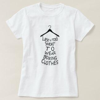 Camiseta A vida é demasiado curta vestir t-shirt aborrecido