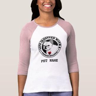 Camiseta A vida é melhor com um buldogue francês