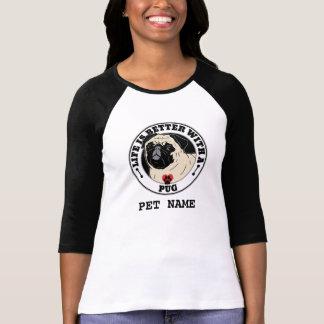 Camiseta A vida é melhor com um Pug personalizado