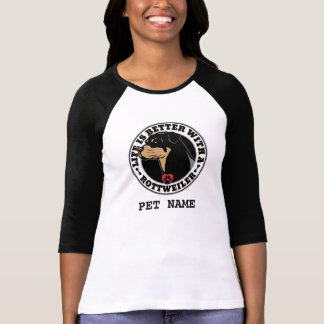 Camiseta A vida é melhor com um Rottweiler personalizada
