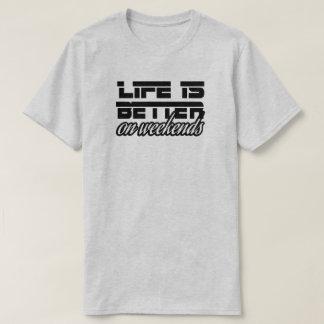 Camiseta A vida é melhor nos fins de semana