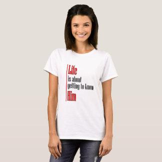 Camiseta A vida é sobre conhecer o