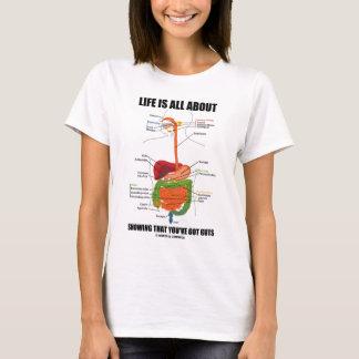 Camiseta A vida é toda sobre mostrar que You've obteve a