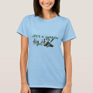 Camiseta A vida é um jardim. Escave-o