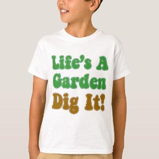 Camiseta A vida é uma escavação do jardim ele