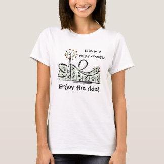 Camiseta A vida é uma montanha russa. Aprecie o passeio!